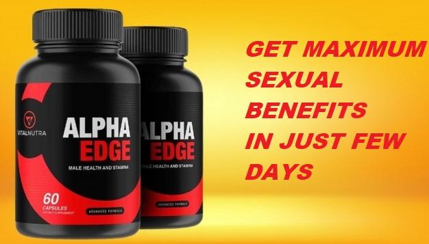 Alpha Edge Pills Reviews | Price, Benefits, Side Effect
